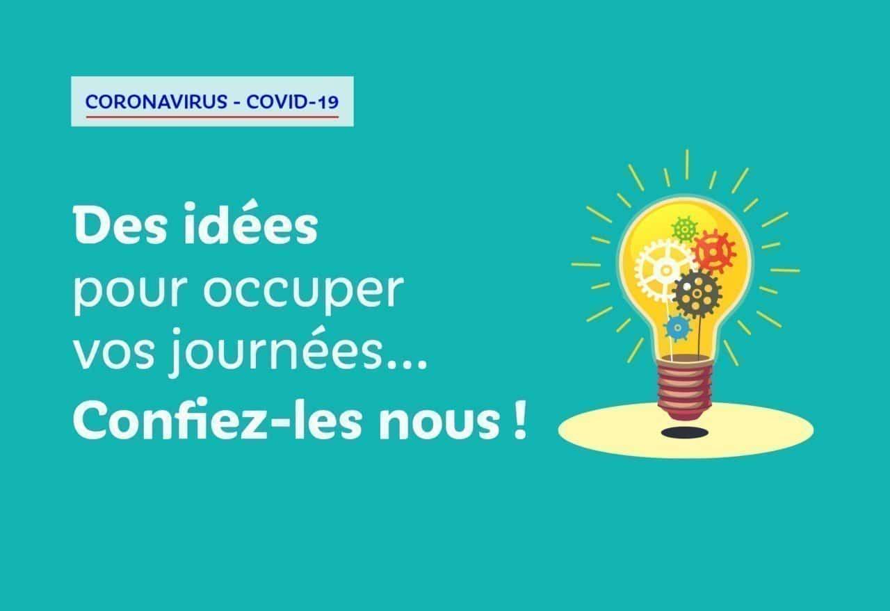 Covid-19 - Confiez nous vos bons plans et bonnes idées